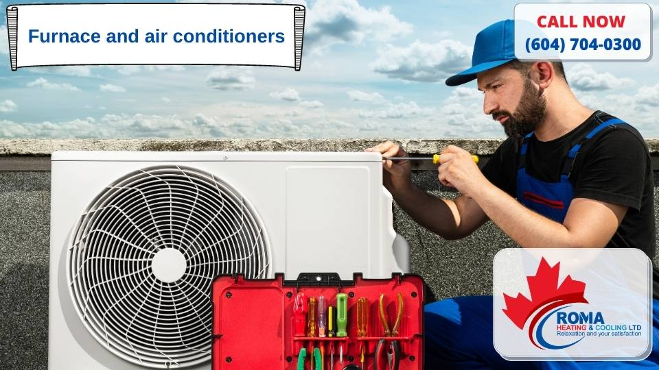 Furnace and air conditioners