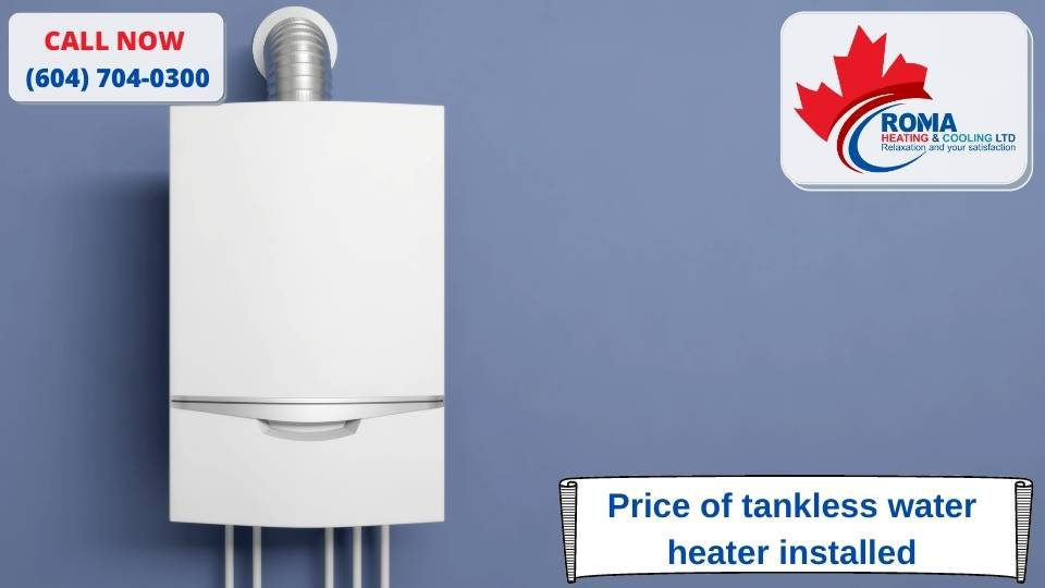 Price of tankless water heater installed